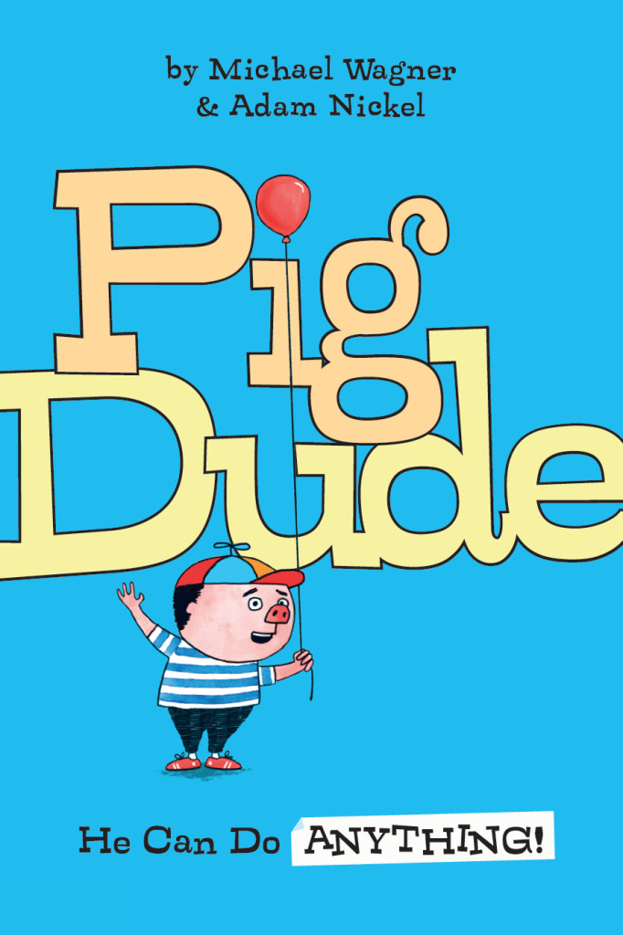 Cover of Pig Dude He Can Do ANYTHING!
